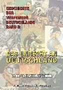 Geschichte Der Verfemung Deutschlands, Band 6: Das Unrecht an Deutschland
