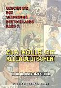 Geschichte der Verfemung Deutschlands, Band 7: Zur Hölle mit allen Deutschen!