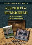 Auschwitz: Krematorium I Und Die Angeblichen Menschenvergasungen