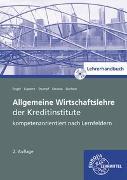 Allgemeine Wirtschaftslehre der Kreditinstitute. Lehrerhandbuch zu 72139
