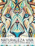Naturaleza Viva: Libro De Colorear Para Adultos
