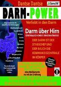 Darm-Power: Verliebt in den Darm. Gesundheit fängt im Darm an: Krankheitsherd oder Heilungsfabrik