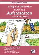 Erfolgreich und kreativ durch alle Aufsatzarten 5./6. Klasse. Band 2