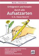 Erfolgreich und kreativ durch alle Aufsatzarten 5./6. Klasse. Band 4