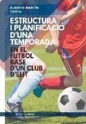 Estructura i planificación d'una temporada en el Futbol Base d'un club d'elit