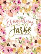 Das Evangelium in Farbe: Ein christliches Ausmalbuch für Erwachsene: Ein einzigartiges religiöses Buch mit 43 Bibelversen zum Ausmalen