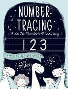 D is for Dinosaur: Trace the Numbers & Counting Preschool & Kindergarten Workbook: Beginner Math & Handwriting Children's Activity Book f