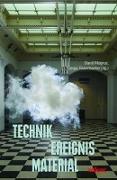 Technik - Ereignis - Material