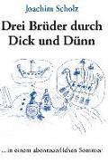 Drei Brüder durch Dick und Dünn
