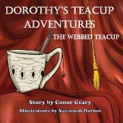 Dorothy's Great Teacup Adventures