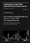 Die Abweichungsgesetzgebung des Art. 72 Abs. 3 GG im Freistaat Sachsen