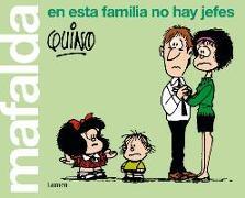 Mafalda, en esta familia no hay jefes