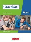 Startklar! Wirtschaft und Beruf. Mittelschule 8. Jahrgangsstufe. Schülerbuch. BY