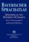 Sprachatlas von Bayerisch-Schwaben (SBS) / Wortgeographie VI