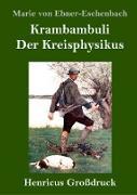 Krambambuli / Der Kreisphysikus (Großdruck)