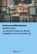 Medienkritik - Juristische Texte zur Rundfunkgebührenverweigerung