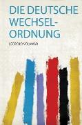 Die Deutsche Wechsel-Ordnung