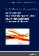 Zur Funktion und Bedeutung des Chors im zeitgenössischen Drama und Theater