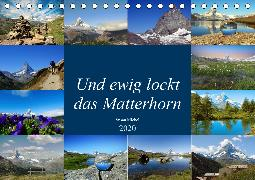 Und ewig lockt das Matterhorn (Tischkalender 2020 DIN A5 quer)