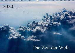 Die Zeit der Welt. (Wandkalender 2020 DIN A2 quer)