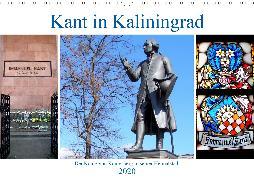Kant in Kaliningrad - Der König von Königsberg in seiner Heimatstadt (Wandkalender 2020 DIN A3 quer)