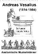Vesalius anatomische Muskelmänner (Wandkalender 2020 DIN A2 hoch)