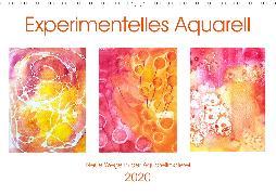 Experimentelles Aquarell - Neue Wege in der Aquarellmalerei (Wandkalender 2020 DIN A3 quer)