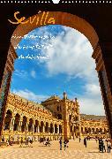 Sevilla - eine Fotoreise in die Hauptstadt Andalusiens (Wandkalender 2020 DIN A3 hoch)