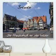 Bremen - Die Hansestadt an der Weser (Wandkalender 2020 DIN A2 quer)