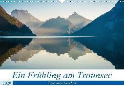 Ein Frühling am Traunsee - Verträumte Ansichten (Wandkalender 2020 DIN A3 quer)
