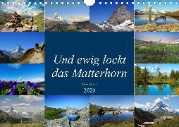 Und ewig lockt das Matterhorn (Wandkalender 2020 DIN A4 quer)