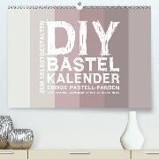 DIY Bastel-Kalender -Erdige Pastell Farben- Zum Selbstgestalten (Wandkalender 2020 DIN A2 quer)