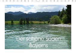 Der schöne Süden Bayerns (Wandkalender 2020 DIN A3 quer)