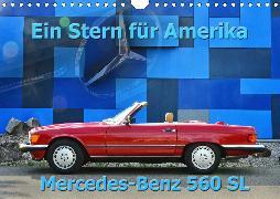 Ein Stern für Amerika - Mercedes Benz 560 SL (Wandkalender 2020 DIN A4 quer)