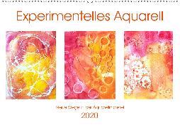 Experimentelles Aquarell - Neue Wege in der Aquarellmalerei (Wandkalender 2020 DIN A2 quer)
