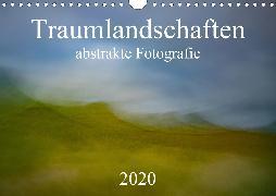 Traumlandschaften - abstrakte Fotografie (Wandkalender 2020 DIN A4 quer)