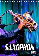 Saxophon live (Tischkalender 2020 DIN A5 hoch)