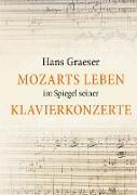 Mozarts Leben im Spiegel seiner Klavierkonzerte