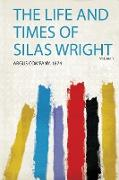 The Life and Times of Silas Wright