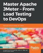 Master Apache JMeter - From Load Testing to DevOps