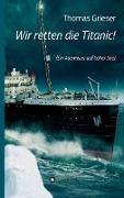 Wir retten die Titanic!