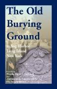 The Old Burying Ground at Sag Harbor Long Island, New York
