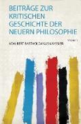 Beiträge Zur Kritischen Geschichte Der Neuern Philosophie