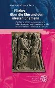 Plinius über die Ehe und den idealen Ehemann