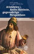Aristoteles – Antike Kontexte, gegenwärtige Perspektiven