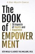 The Book of Empowerment: 28 Aspects of Health and Happiness