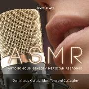 A S M R (Autonomous Sensory Meridian Response)