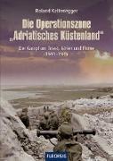 """Die Operationszone """"Adriatisches Küstenland"""""""