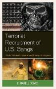 Terrorist Recruitment of U.S. Gangs: Global Criminal Alliances and Biological Weapons