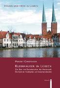 Kleinhäuser in Lübeck - Zur Bau- und Sozialstruktur der Hansestadt